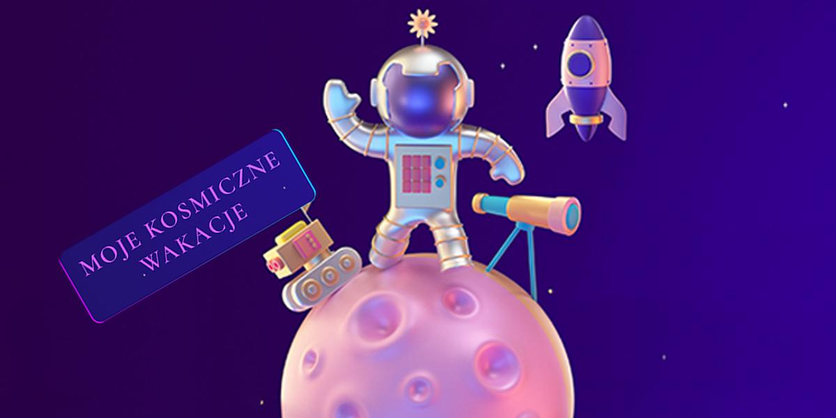 Moje kosmiczne wakacje 2021