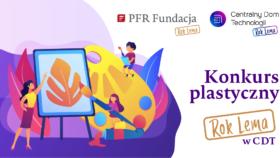 PFR Rok Lema konkurs plastyczny
